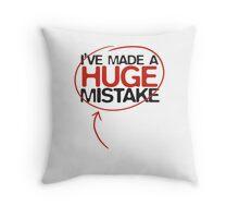 Huge Mistake Throw Pillow