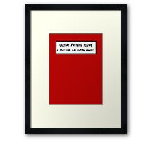 Mature, Rational Adult Framed Print