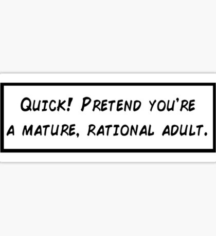 Mature, Rational Adult Sticker