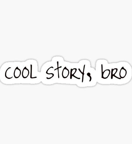 Cool Story Bro Sticker