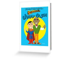 It's Superman and his Pal Jimmy from Supergirl TV Show Greeting Card