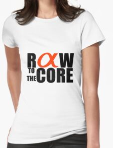 Raw to the core Womens Fitted T-Shirt