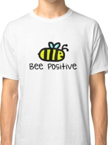 Bee Positive Classic T-Shirt