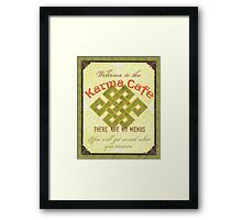 Karma Cafe Framed Print