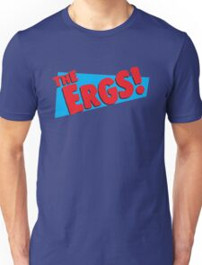 The Ergs! Unisex T-Shirt