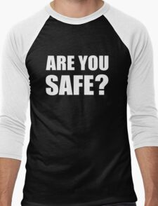 Are You Safe? Men's Baseball ¾ T-Shirt