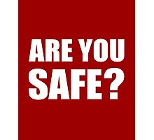 Are You Safe? Photographic Print