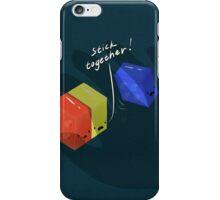 Stick Together  iPhone Case/Skin