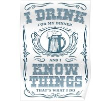 I Drink For My Dinner and I Know Things in White Poster