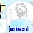 Jesus Loves us all (472 Views) by aldona