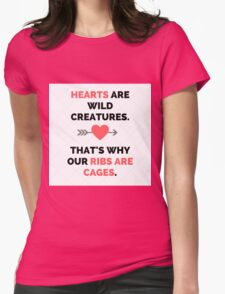 Hearts Are Wild Creatures Womens Fitted T-Shirt