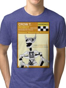 Crow T. Robot Owners Manual  Tri-blend T-Shirt