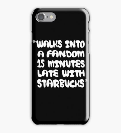 When You're Always Late to Join a Fandom iPhone Case/Skin
