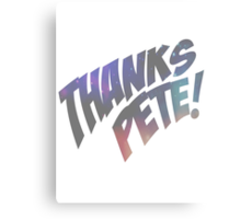 Thank you, Peter. Canvas Print