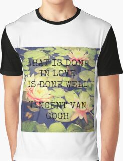What is Done in Love - Van Gogh Graphic T-Shirt