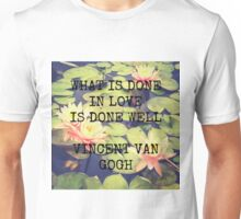What is Done in Love - Van Gogh Unisex T-Shirt