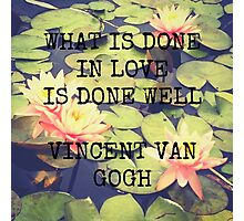 What is Done in Love - Van Gogh Photographic Print