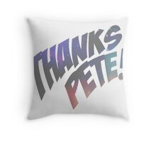 Thank you, Peter. Throw Pillow