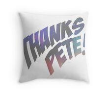 Thank you, Peter. Throw Pillow