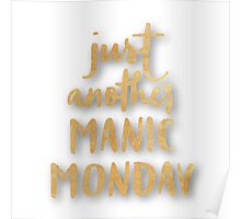 Just another manic Monday,gold,hand painted,typography,cool text,trendy,modern Poster