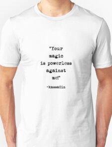 Kassadin quote Unisex T-Shirt