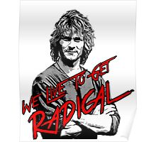 we live to get radical  Poster