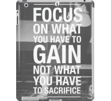 Focus On What You Have To Gain iPad Case/Skin