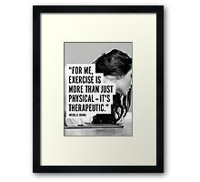 Exercise Is Therapeutic Framed Print