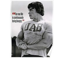 Life Is Continuously Being Hungry (Arnold Motivation) Poster
