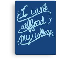 College is expensive Canvas Print