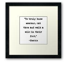 Kha' zix quote Framed Print