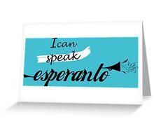 I can speak esperanto Greeting Card
