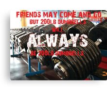 200 lbs Will Always Be 200 lbs Canvas Print