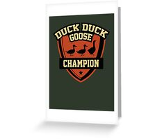 Duck Duck Goose Champion Greeting Card