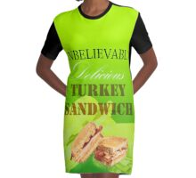 UNBELIEVABLY Delicious TURKEY SANDWICH Graphic T-Shirt Dress