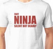 Fart Ninja, Silent But Deadly Unisex T-Shirt