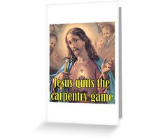 Jesus Gives Away Carpentry Greeting Card