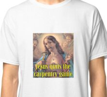 Jesus Gives Away Carpentry Classic T-Shirt
