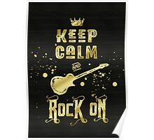 Keep Calm and Rock On Gold Electric Guitar Typography Poster