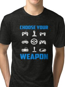 Choose Your Weapon Tshirt Gaming Console Gamer Funny DT Adult Tee shirt Gaming T-Shirt Tri-blend T-Shirt