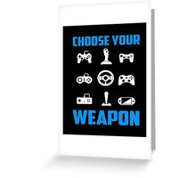 Choose Your Weapon Tshirt Gaming Console Gamer Funny DT Adult Tee shirt Gaming T-Shirt Greeting Card