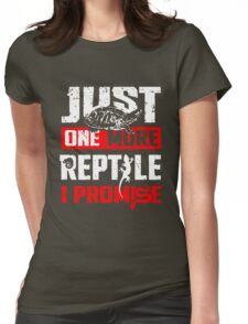 Just One More Reptile I Promise Shirt Womens Fitted T-Shirt