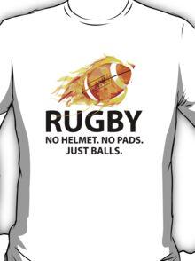 Rugby. No Helmet. No Pads. Just Balls. T-Shirt