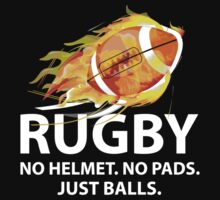 Rugby. No Helmet. No Pads. Just Balls. T-Shirt