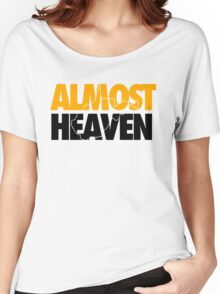 Almost heaven Women's Relaxed Fit T-Shirt