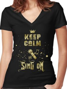 Keep Calm and Sing On Gold Microphone Typography Women's Fitted V-Neck T-Shirt