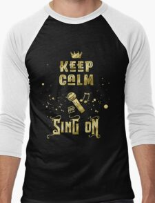 Keep Calm and Sing On Gold Microphone Typography Men's Baseball ¾ T-Shirt
