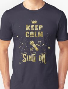 Keep Calm and Sing On Gold Microphone Typography Unisex T-Shirt