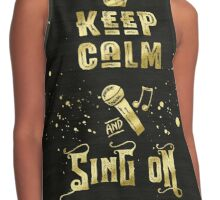 Keep Calm and Sing On Gold Microphone Typography Contrast Tank
