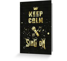 Keep Calm and Sing On Gold Microphone Typography Greeting Card